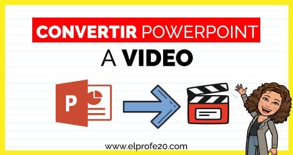 convertir_powerpoint_video_elprofe20